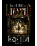 Howard Phillips Lovecraftösszes művei - Harmadik kötet - H.P. Lovecraft