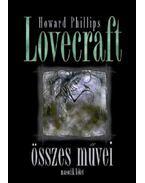 Howard Phillips Lovecraftösszes művei - Második kötet - H.P. Lovecraft