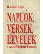 Naplók, versek, levelek a szabadságharc korából (dedikált) - H. Szabó Lajos