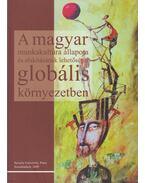 A magyar munkakultúra álapota és alakításának lehetőségei globális környezetben - H. Varga Tímea (szerk.)