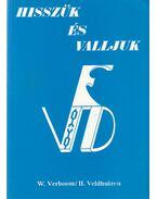 Hisszük és valljuk - H. Veldhuizen, W. Verboom