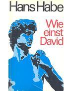 Wie einst David - Habe, Hans