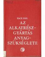 Az alkatrészgyártás anyagszükséglete - Hack Emil