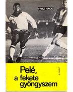 Pelé, a fekete gyöngyszem - Hack, Fritz