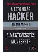 A legendás hacker - A megtévesztés művészete - Kevin D. Mitnick, William L. Simon
