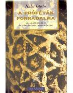A próféták forradalma - Hahn István
