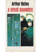 A végső diagnózis - Hailey, Arthur