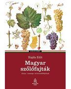 Magyar szőlőfajtákAlany-, csemege- és borszőlőfajtáink - Hajdu Edit