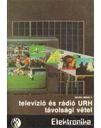 Televízió és rádió URH távolsági vétel - Hajdú Mihály