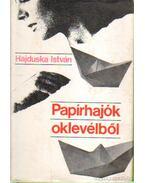 Papírhajók oklevélből - Hajduska István