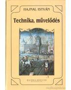 Technika, művelődés - Hajnal István