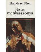 Jézus menyasszonya - Hajnóczy Péter