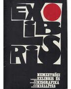 Nemzetközi exlibris és kisgrafika kiállítás - Hajós Éva, Rákóczi Ferenc, Reisinger Jenő, Réthy István, Semsey Andor Dr.