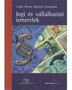 Jogi és vállalkozási ismeretek - Hajós Ferenc, Eperjesi Zsuzsanna