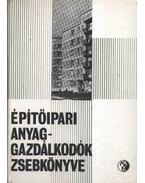 Építőipari anyaggazdálkodók zsebkönyve - Hajós György