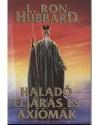 Haladó eljárás és axiómák - L. Ron Hubbard
