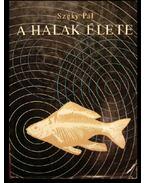 A halak élete - Széky Pál