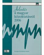 Jelentés a magyar közoktatásról 2006 - Halász Gábor, Lannert Judit