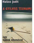 A gyilkos Tsunami egy túlélő szemével - Halász Judit