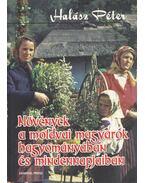 Növények a moldvai magyarok hagyományában és mindennapjaiban - Halász Péter