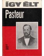 Így élt Pasteur - Halász Zoltán