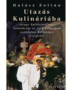 UTAZÁS KULINÁRIÁBA__ - Halász Zoltán
