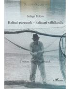 Halászó parasztok - halászati vállalkozók - Szilágyi Miklós
