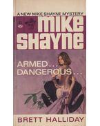Armed... Dangerous - Halliday, Brett