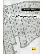 Családi kapitalizmus - Halmos Károly