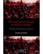 War and Social Change in Modern Europe - HALPERIN, SANDRA
