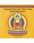 Válogatás Közép-Ázsia, Tibet és India díszítő motívumaiból - Halzer Györgyi