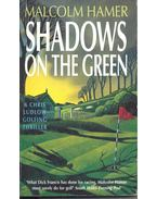 Shadows on the Green - HAMER, MALCOLM