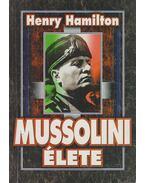 Mussolini élete - Hamilton, Henry