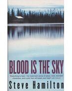 Blood Is the Sky - Hamilton, Steve