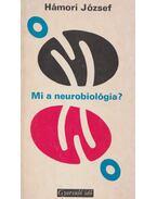 Mi a neurobiológia? - Hámori József