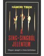 A Sing-Singből jelentem - Hámori Tibor