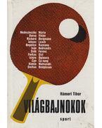Világbajnokok - Hámori Tibor