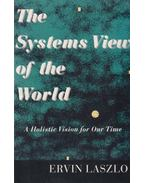 The Systems View of the World - László Ervin