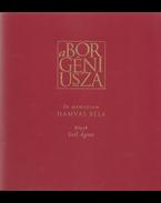 A bor géniusza. In memoriam Hamvas Béla. Képek: Szél Ágnes. (Számozott.) - Hamvas Béla