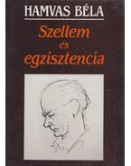 Szellem és egzisztencia - Hamvas Béla