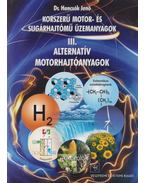 Korszerű motor- és sugárhajtómű üzemanyagok III. - Hancsók Jenő Dr.