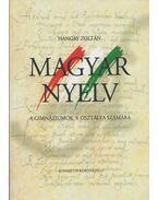Magyar nyelv - Hangay Zoltán