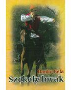 Székely lovak - Hankó Béla