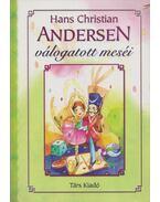 Hans Christian Andersen válogatott meséi - Hans Christian Andersen