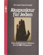 Akupunktur für Jeden - Hans Ewald