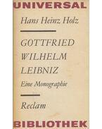 Gottfried Wilhelm Leibniz - Hans Heinz Holz