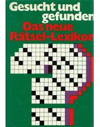 Gesucht und gefunden - Das neue Rätsel-Lexikon - Hans-Jürgen Winkler