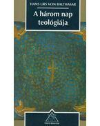 A három nap teológiája - Hans Urs von Balthasar
