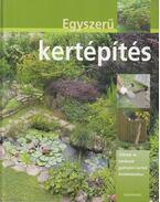 Egyszerű kertépítés - Hans-Werner Bastian