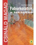 Faburkolatok a lakásban - Hans-Werner Bastian